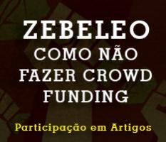 Artigos: Caso Zebeleo – Como não fazer crowdfunding